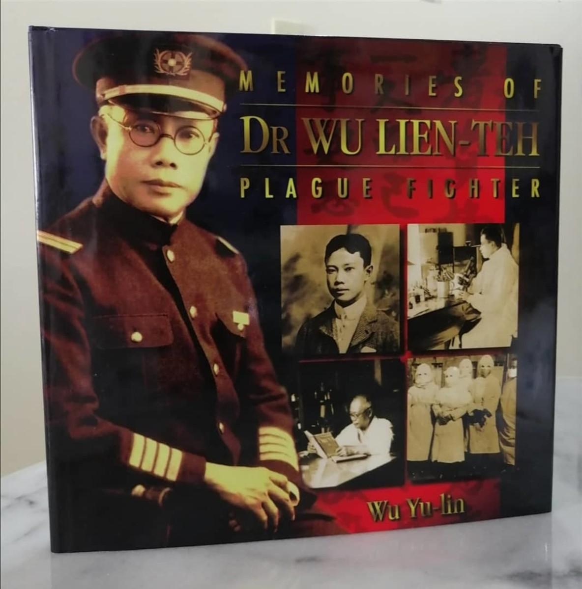 """My copy of """"Memories of Dr Wu Lien-Teh"""", by her eldest daughter Wu Yu-Lin, 1995, reprinted 2016."""