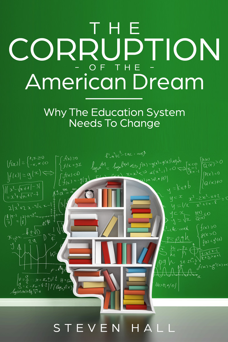 the-corruption-of-the-american-dream-why-the-education-system-needs-to-change