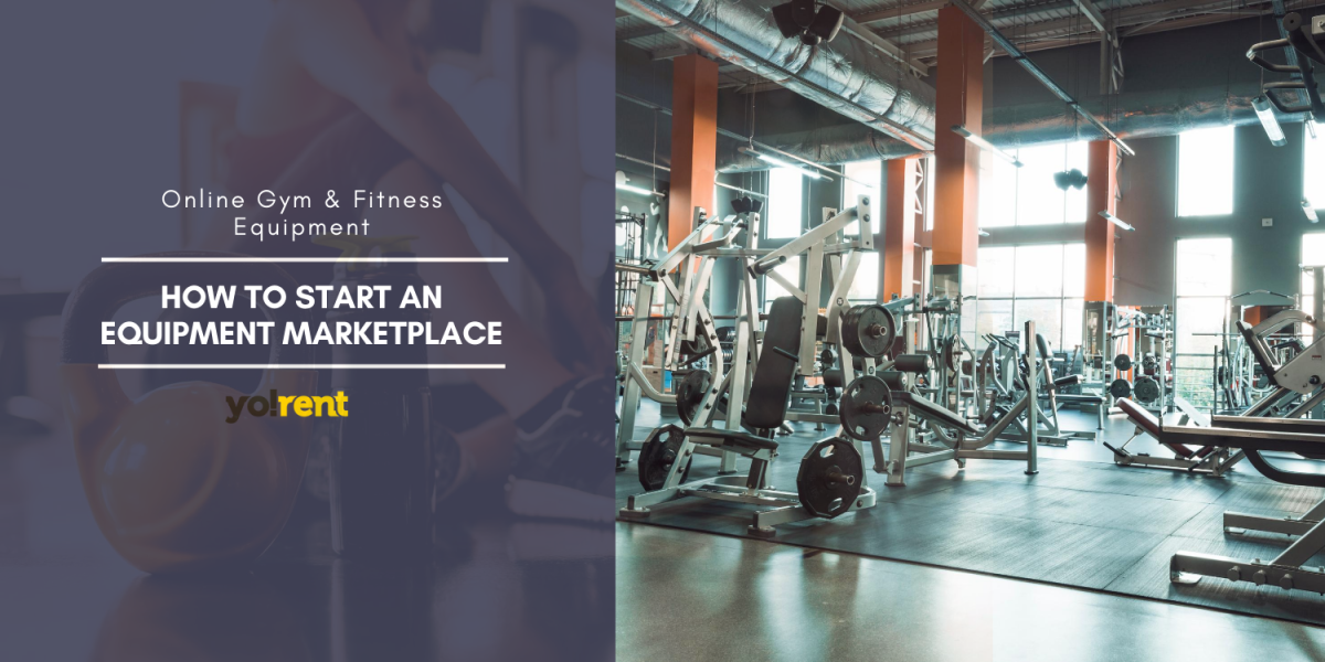 Launch an online gym rental business