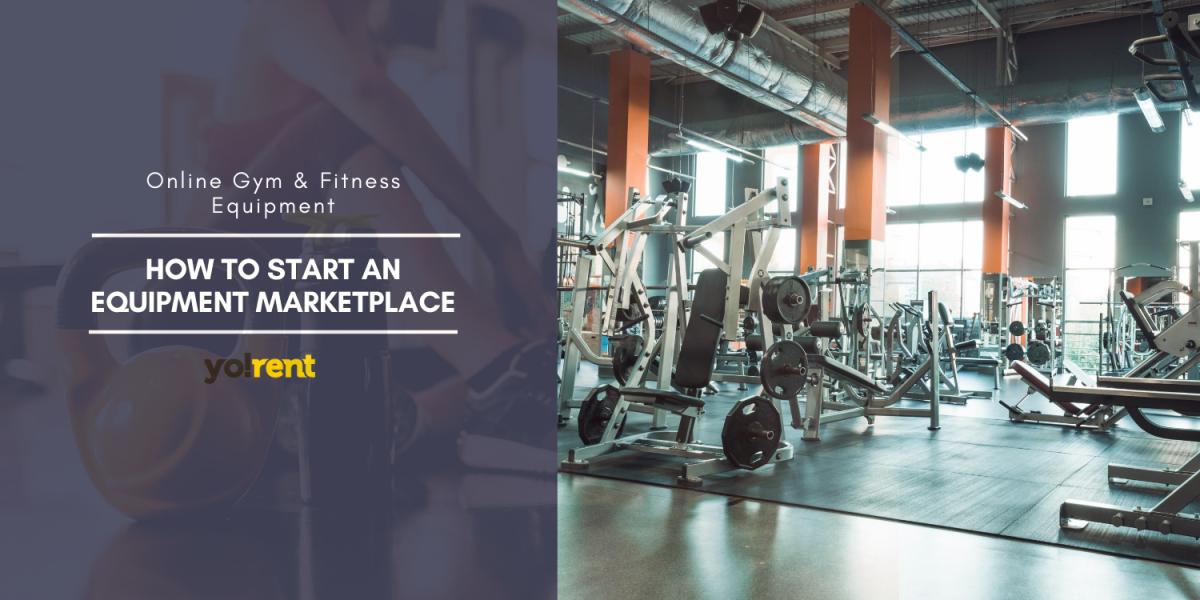 Launch an online gym rental business