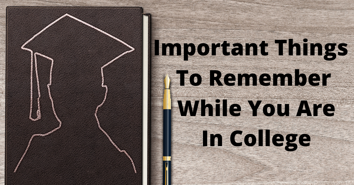 important-things-to-remember-while-you-are-in-college