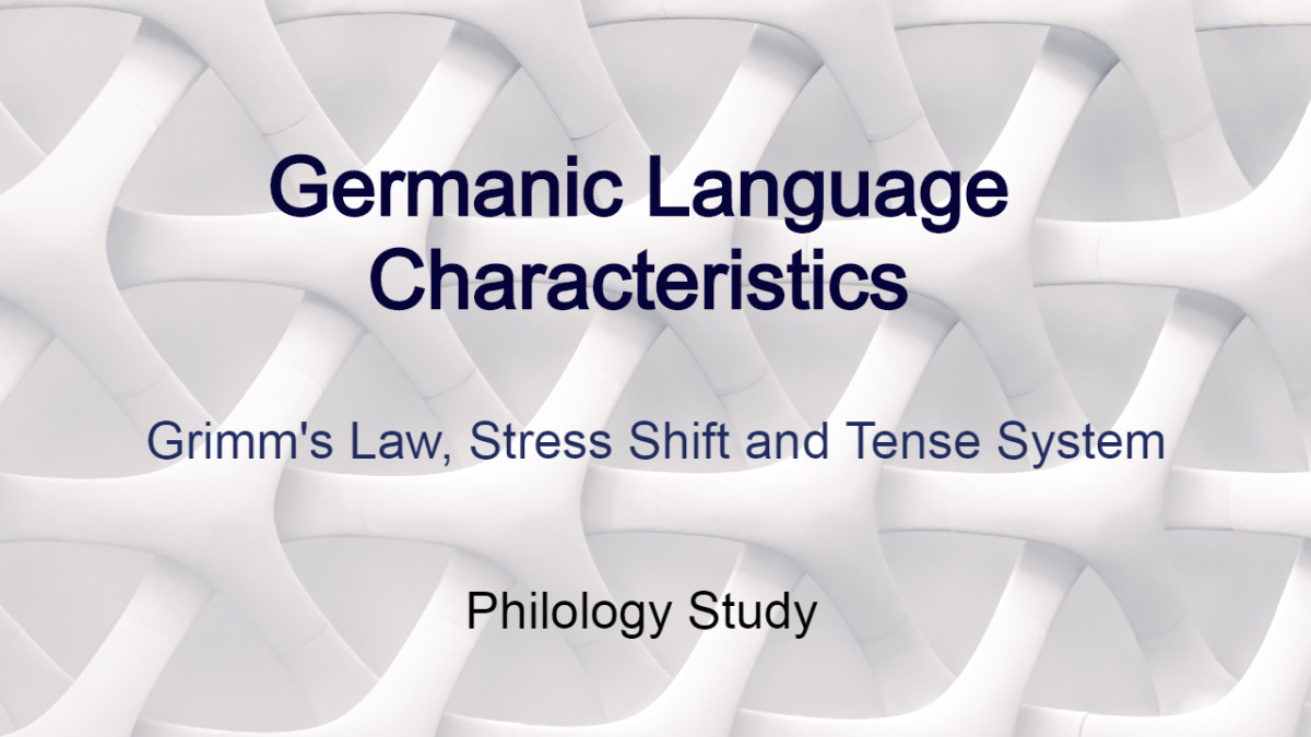 Germanic Group of Languages- Important Characteristics- All about Grimm's Law, Verner's Law, Stress Shift, Tense System.