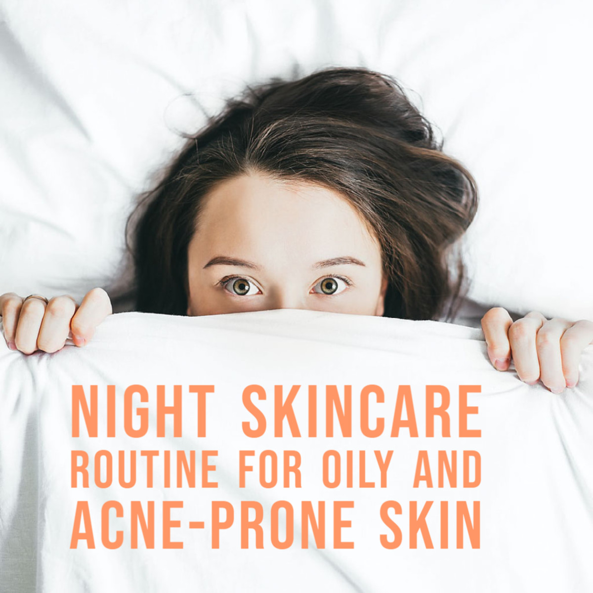 night-skincare-routine-for-acne-prone-and-oily-skin