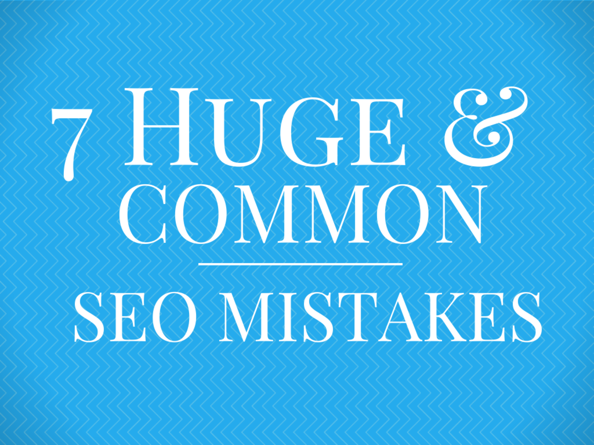 7 Huge, Yet Common SEO Mistakes