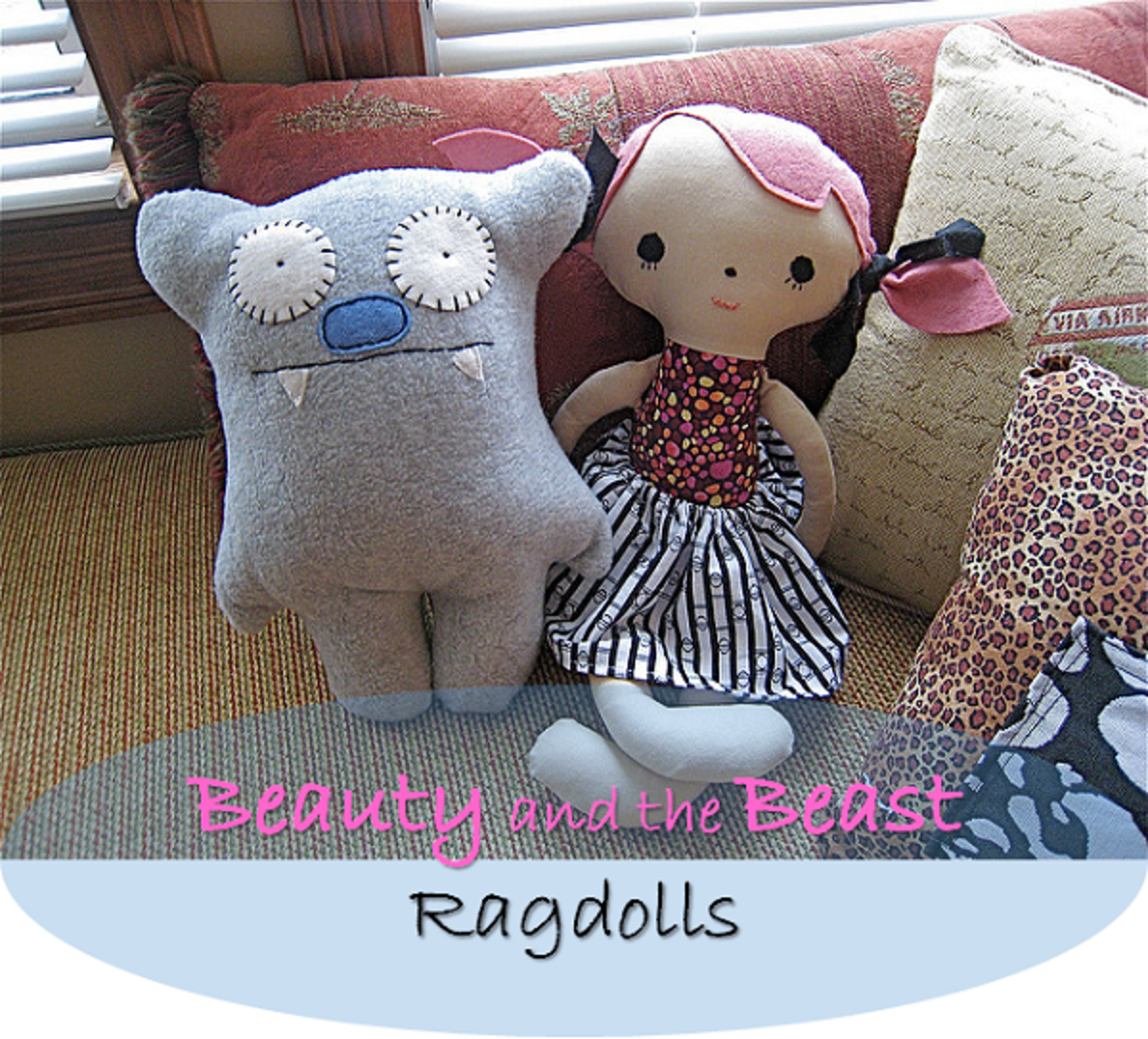 Rag dolls can come in all shapes and sizes. Here are two different types of soft dolls, Beauty and the Beast.