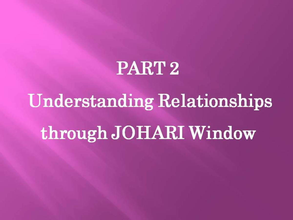 JOHARI WINDOW: Part 2 - Understanding Relationships