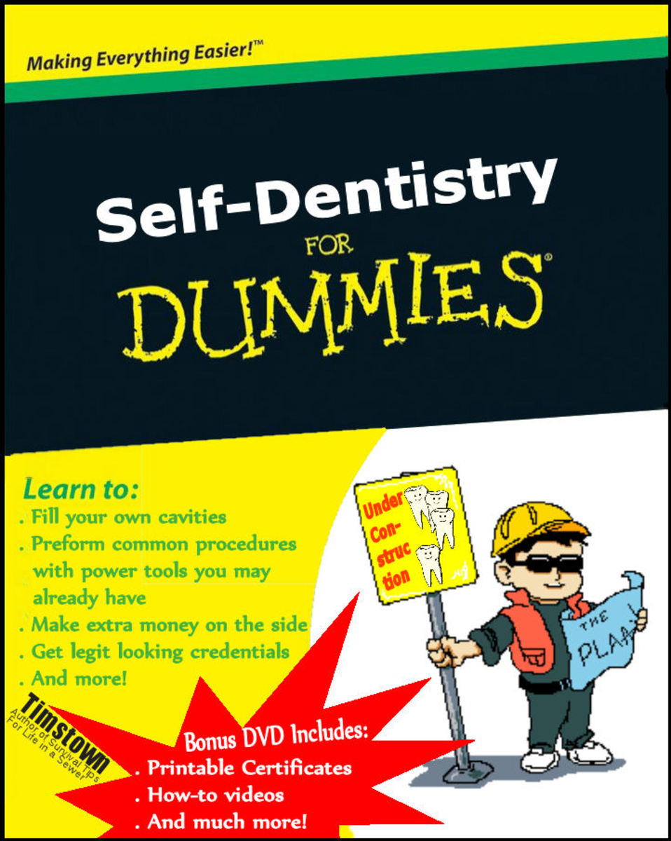Be Your Own Dentist: Self-Dentistry For Dummies Book