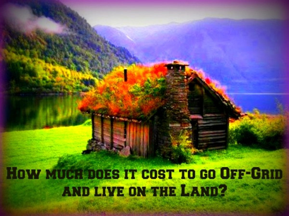 How much does it cost to go Off-Grid and to live on the Land?