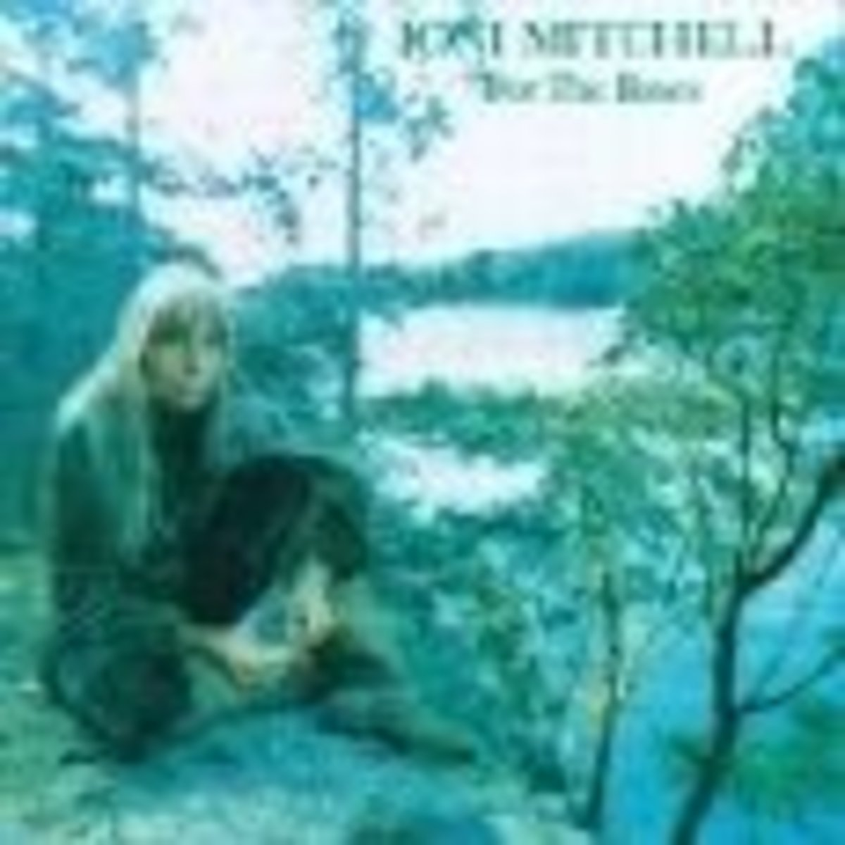 joni mitchell 10 best albums for the roses
