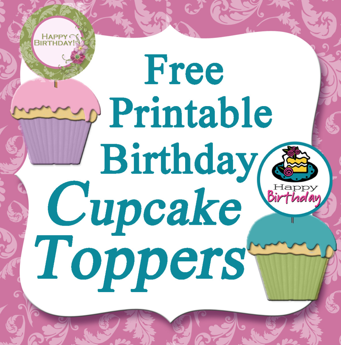 Birthday Cake Pictures Free Printable : Free Printable Birthday Cupcake Toppers hubpages