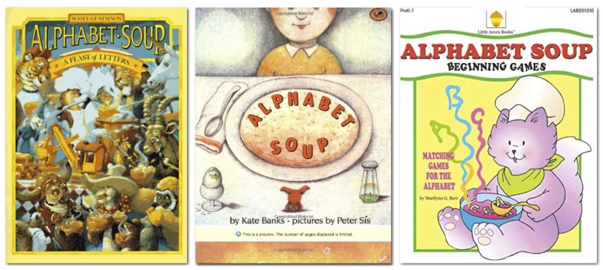 Alphabet Soup by Scott Gustafson, Alphabet Soup by Kate Banks, Alphabet Soup Beginning Games by Marilynn G. Barr. Descriptions below.