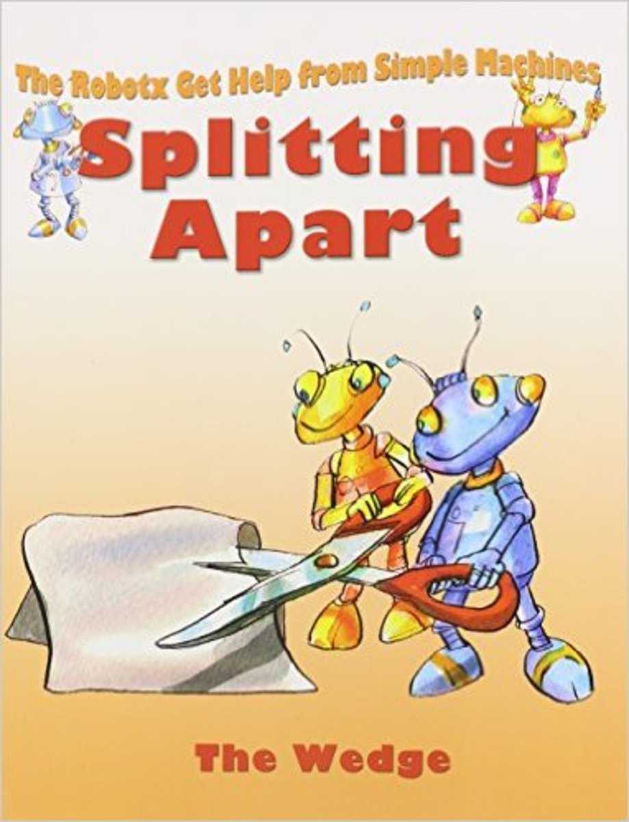 Splitting Apart: The Wedge (Robotx Get Help from Simple Machines) by Gerry Bailey