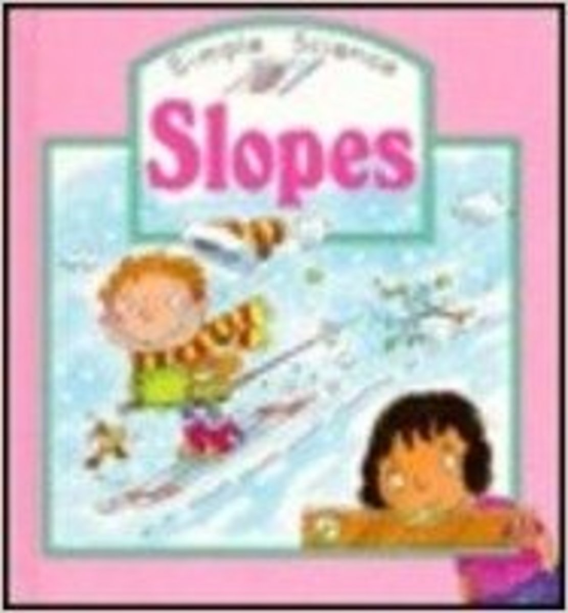 Slopes (Simple Science) by Caroline Rush