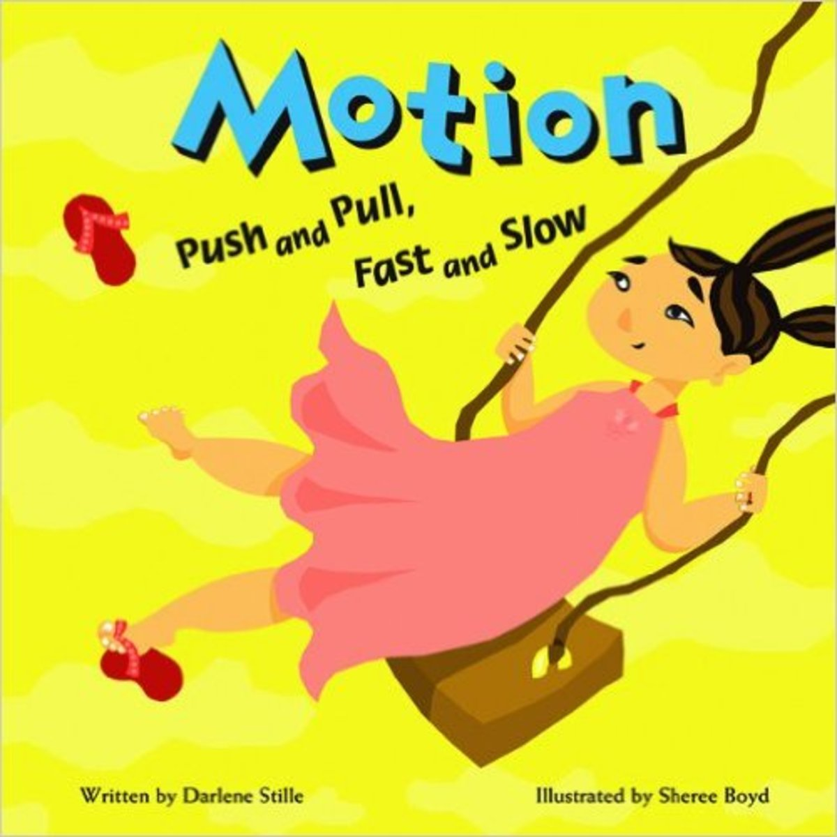 Motion: Push and Pull, Fast and Slow (Amazing Science) by Darlene R. Stille