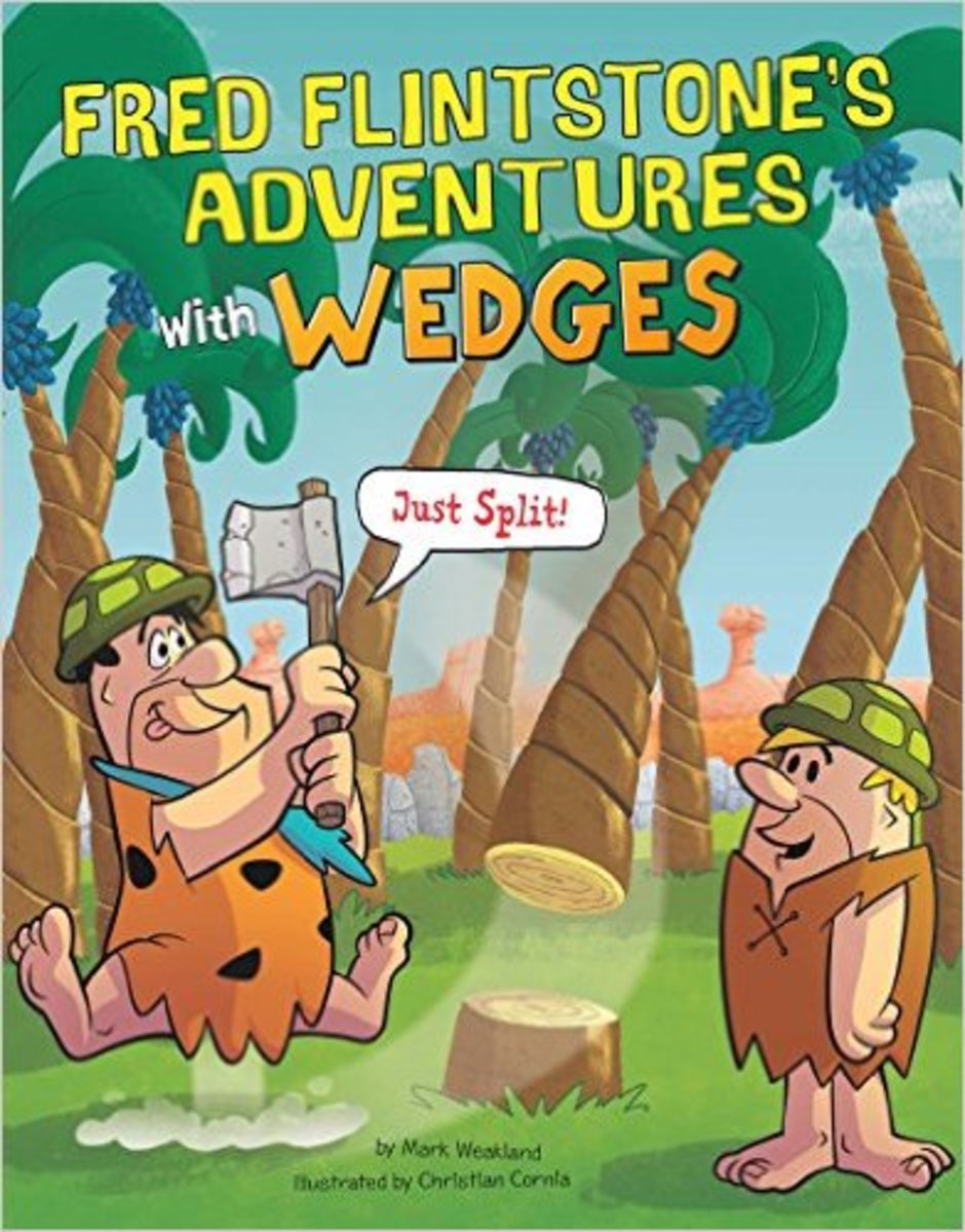 Fred Flintstone's Adventures with Wedges (Flintstones Explain Simple Machines) by Mark Weakland - Image credits from amazon.com