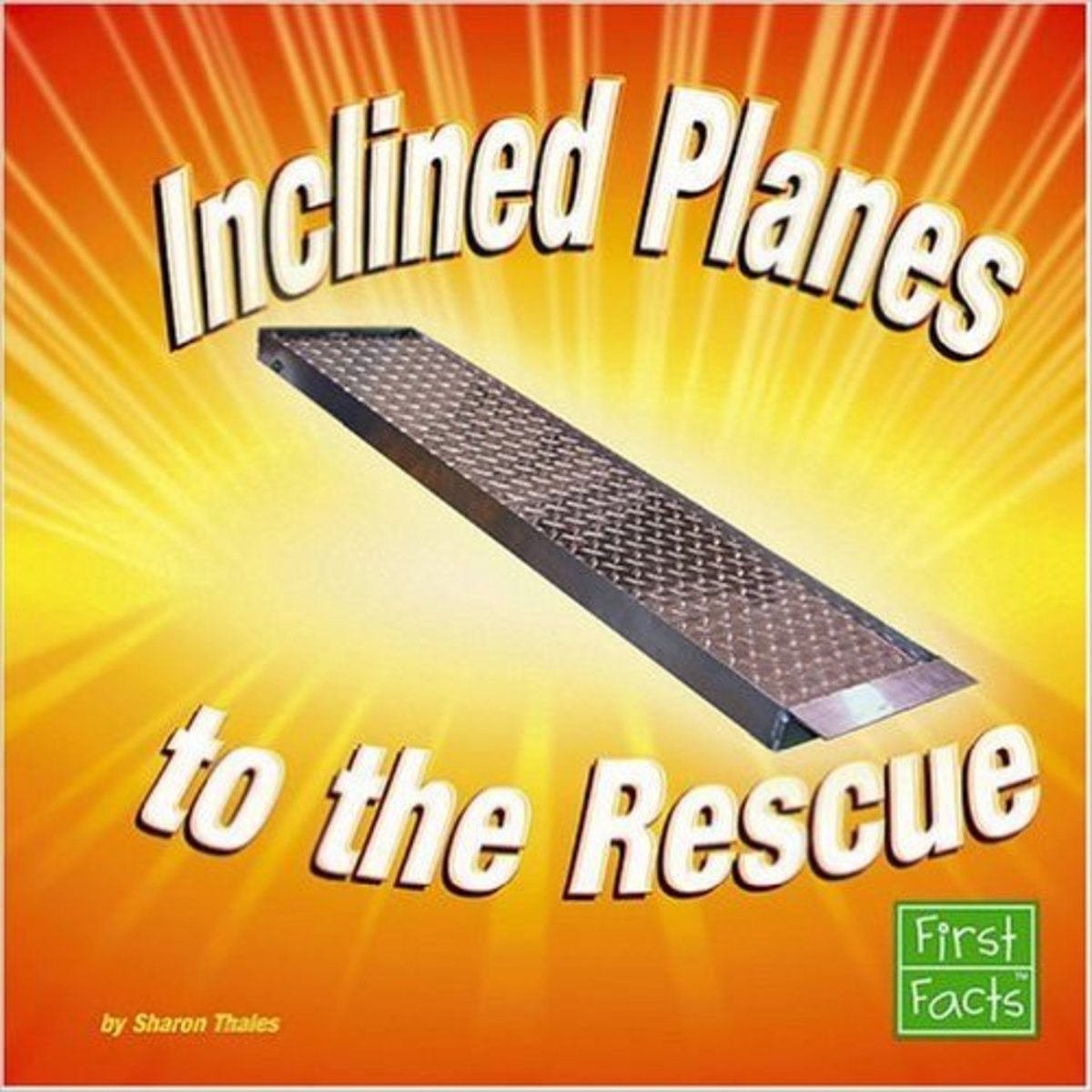 Inclined Planes to the Rescue (Simple Machines to the Rescue) by Sharon Thales - Image credit: amazon.com