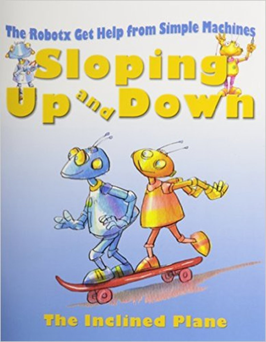 Sloping Up and Down: The Inclined Plane (Robotx Get Help from Simple Machines) by Felicia Law