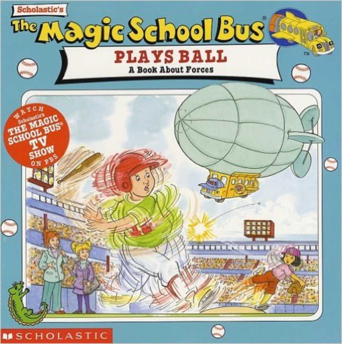 The Magic School Bus Plays Ball: A Book About Forces by Joanna Cole