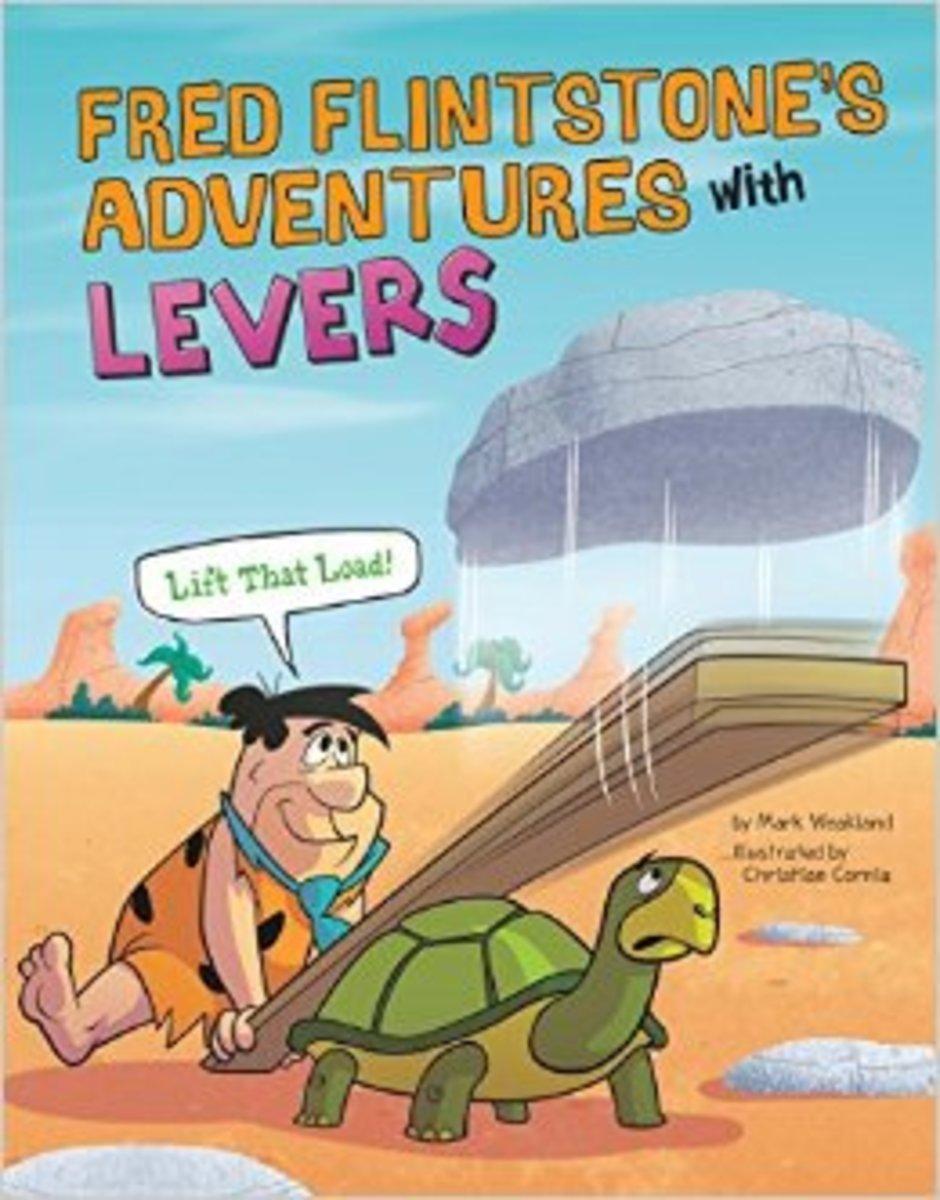 Fred Flintstone's Adventures with Levers (Flintstones Explain Simple Machines) by Mark Weakland