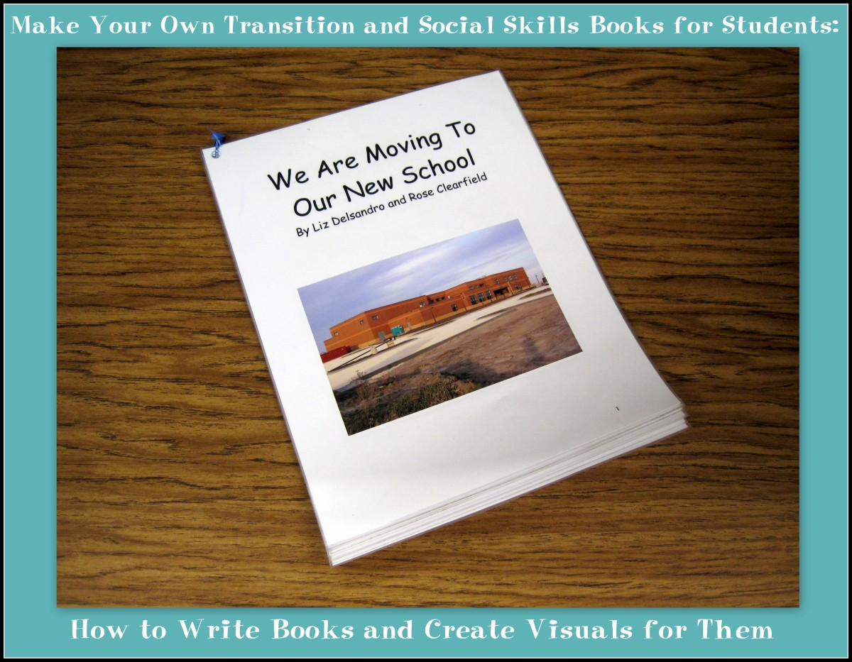 Make Your Own Transition and Social Skills Books for Students: How to Write Books and Create Visuals for Them