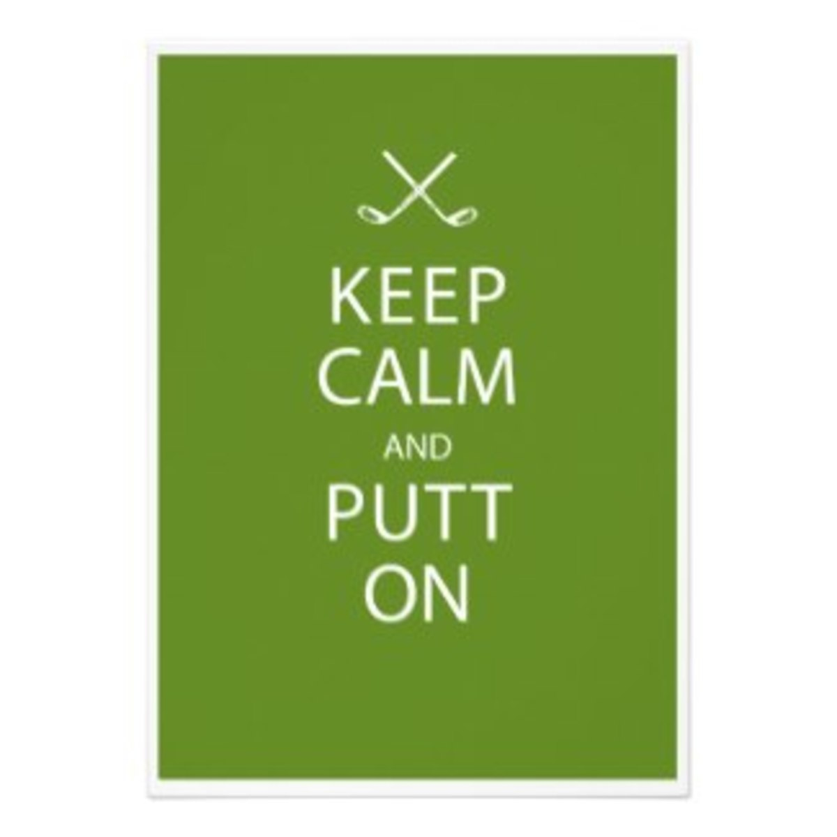 Keep Calm & Putt On. Why worry about that big birthday... as long as you're on the right side of the grass!?