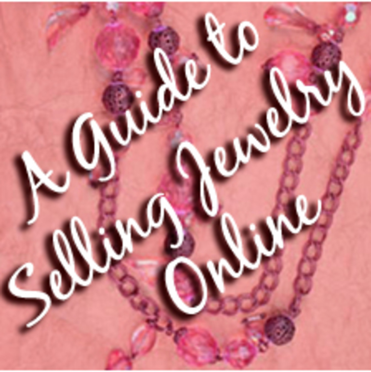 A Beginner's Guide to Selling Jewelry Online