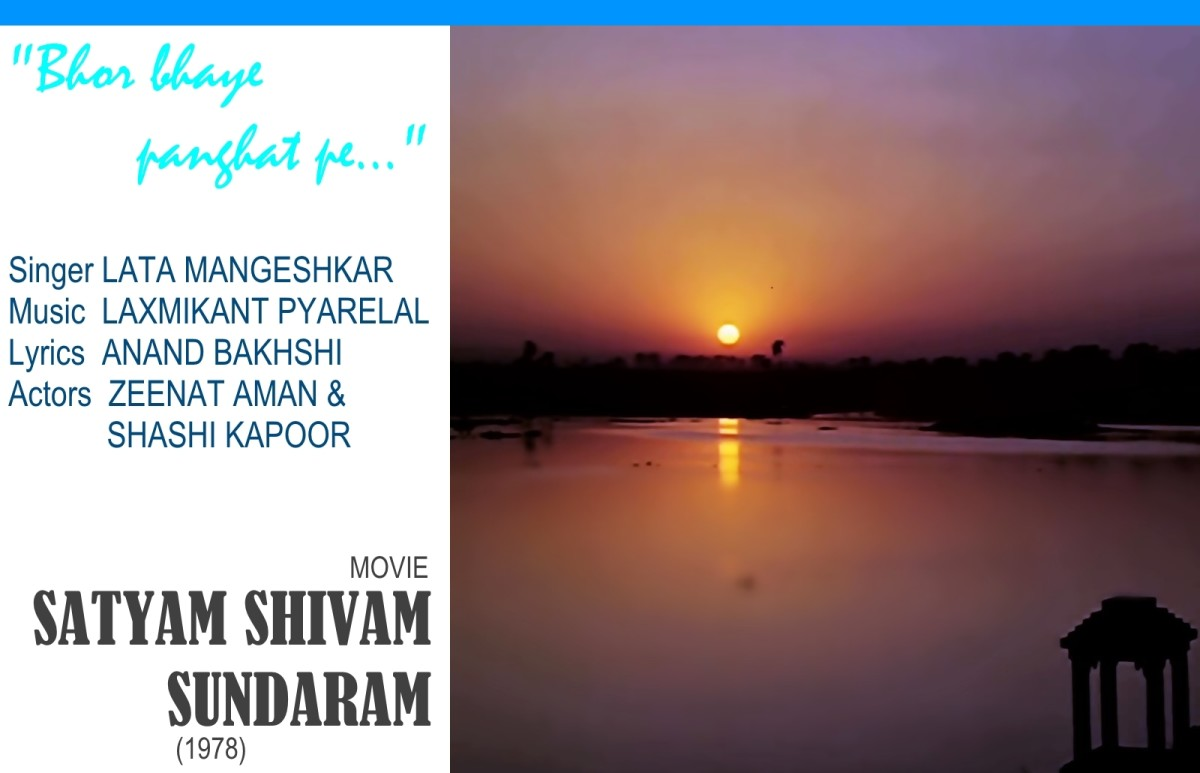 """Bhor bhaye pandghat pe.."" sung by Lata Mangeshkar is a popular song from the movie  SATYAM SHIVAM SUNDARAM (1978)"