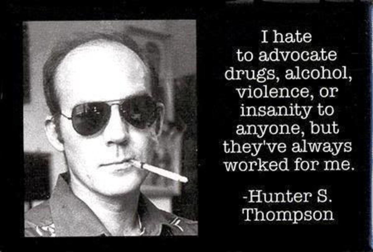 Sorry, how could i not use a photo of Hunter S Thompson when talking about writers and their love hate relationship with drugs and alcohol?