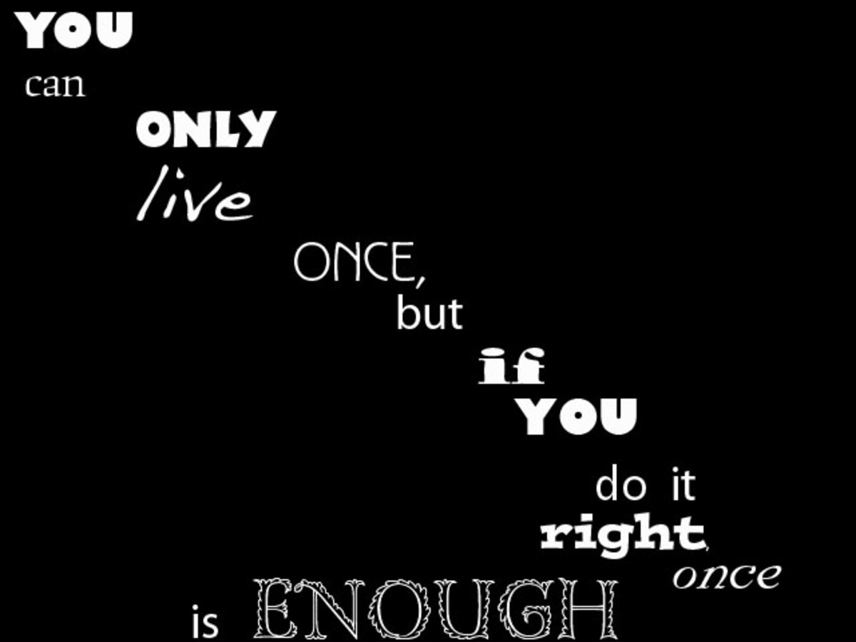 Motivational Poster - You Can Only Live Once If you do it right it is Enough