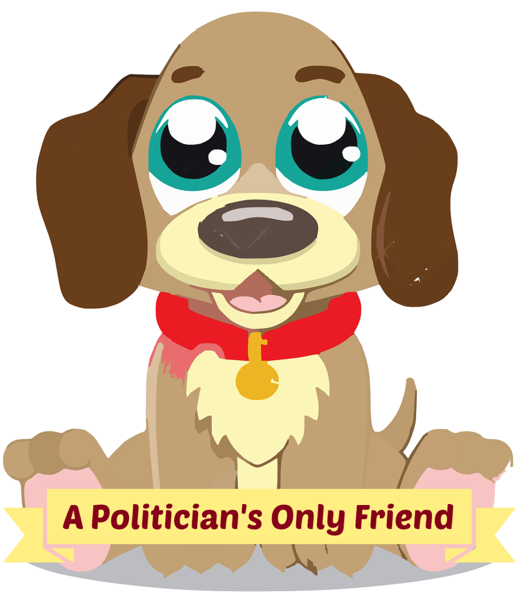 Is a dog the only true friend a politician has?