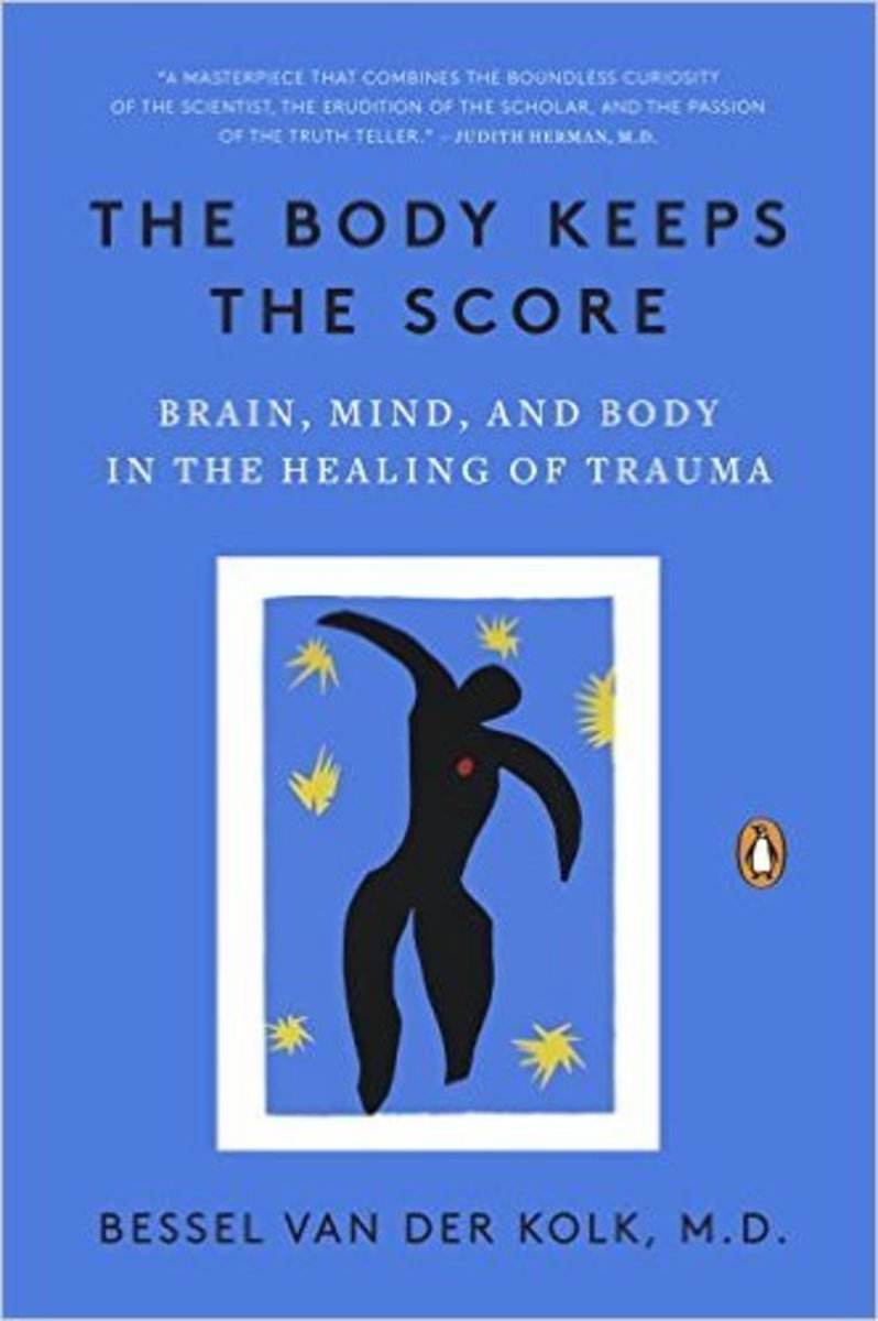 The Body Keeps the Score by Dr. Bessel van der Kolk