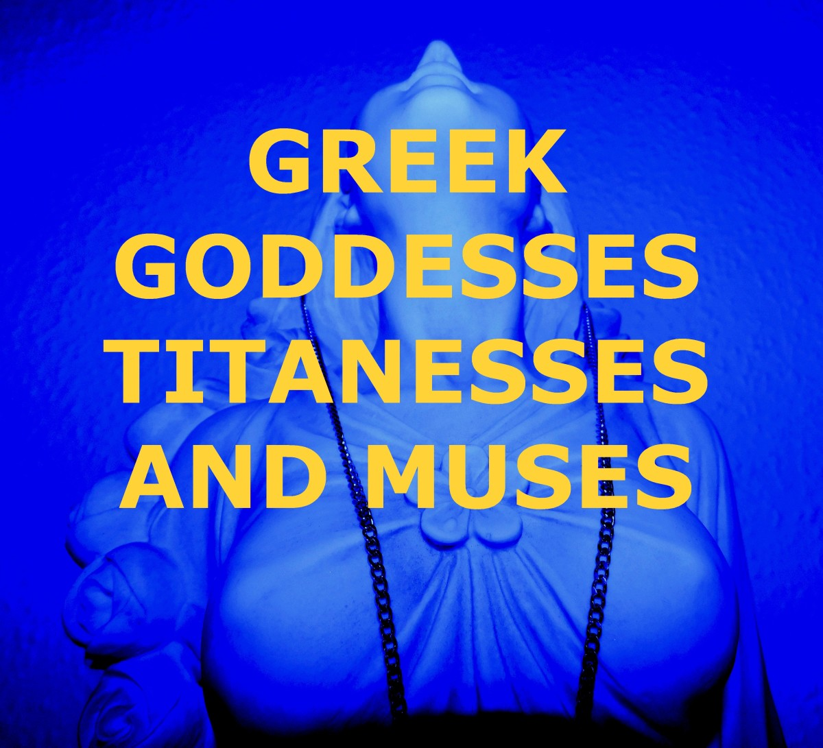 Who Were the Greek Goddesses, Titanesses, and Muses?