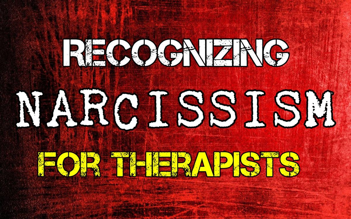 Recognizing Narcissism - For Therapists