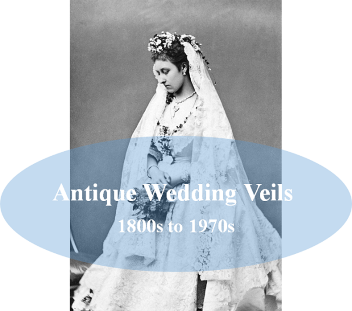 170 Years of Bridal Veil Styles (Wedding Veils of 1800s to 1970s)