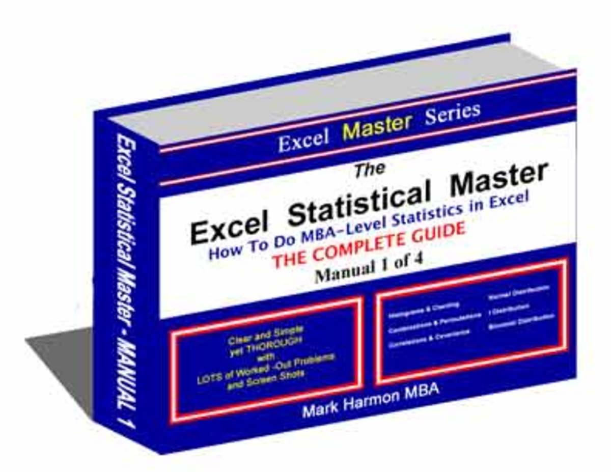 Excel Statistical Master - Over 400 Pages of Easy-To-Understand Statistics