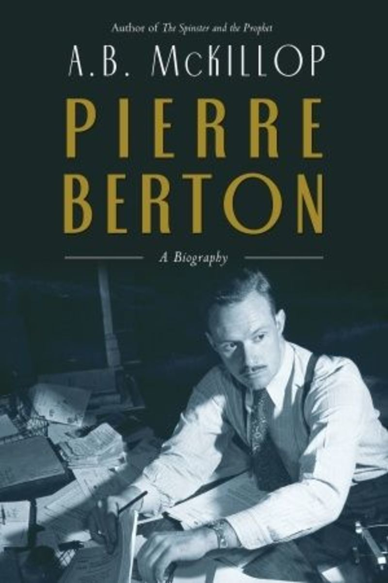 It's not enough for Pierre Berton to write his own memoirs and his own autobiography. Oh No. Within 4 years of Bertons death, someone else just has to write Berton's biography all over again. McKillop published this biography of Pierre Berton in 2008