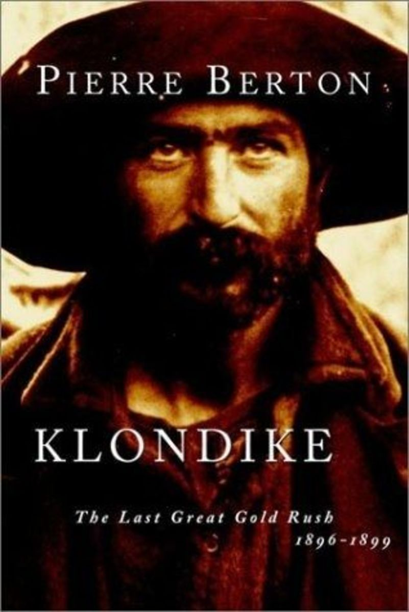 Klondike, The Last Great Gold Rush. 1896 - 1899. First Published 1958. Frank Berton (Pierre's father) participated in this goldrush.