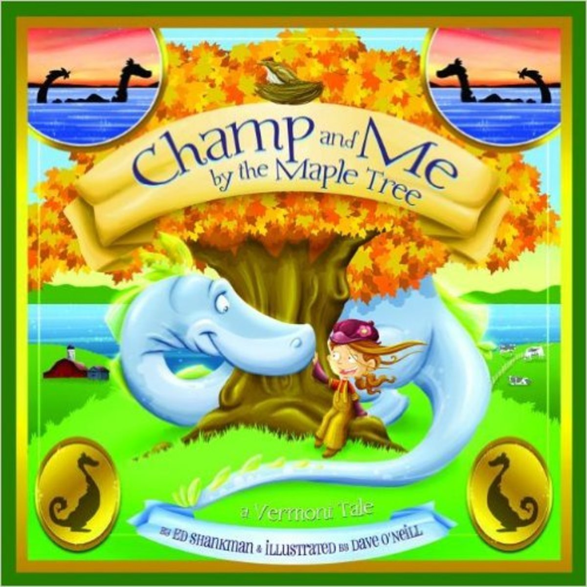 Champ and Me By the Maple Tree: A Vermont Tale (Shankman & O'Neill) by Ed Shankman