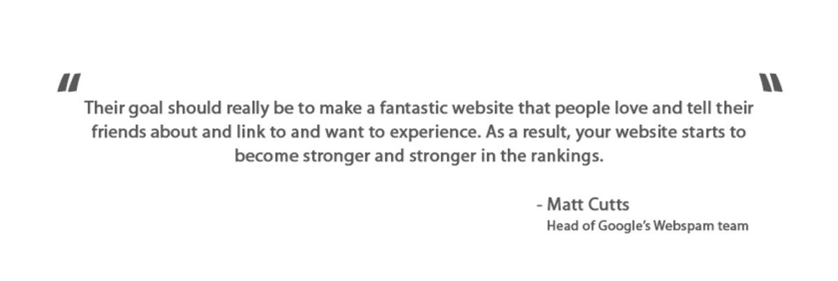 Their goal should be to make a fantastic website - Google's Matt Cutts