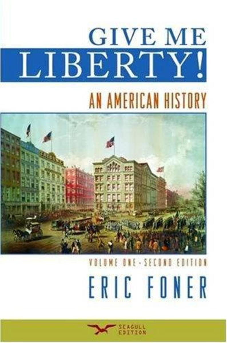 Eric Foner: Give Me Liberty! An American History: Chapter notes, study guide, book outline.