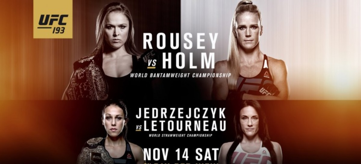 Promotional poster for UFC 193.  It was held on November 14th, 2015.  Ronda Rousey and Holly Holm highlighted the main event fight.