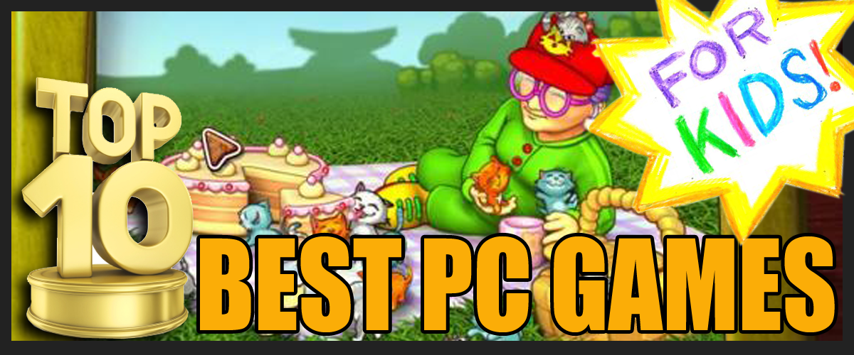 Top 10 Best PC Games for Kids