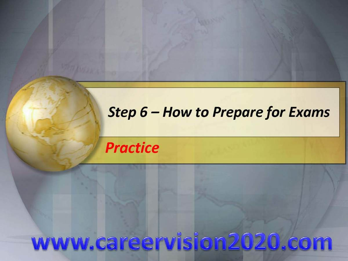 Step 6- How To Prepare for Exams