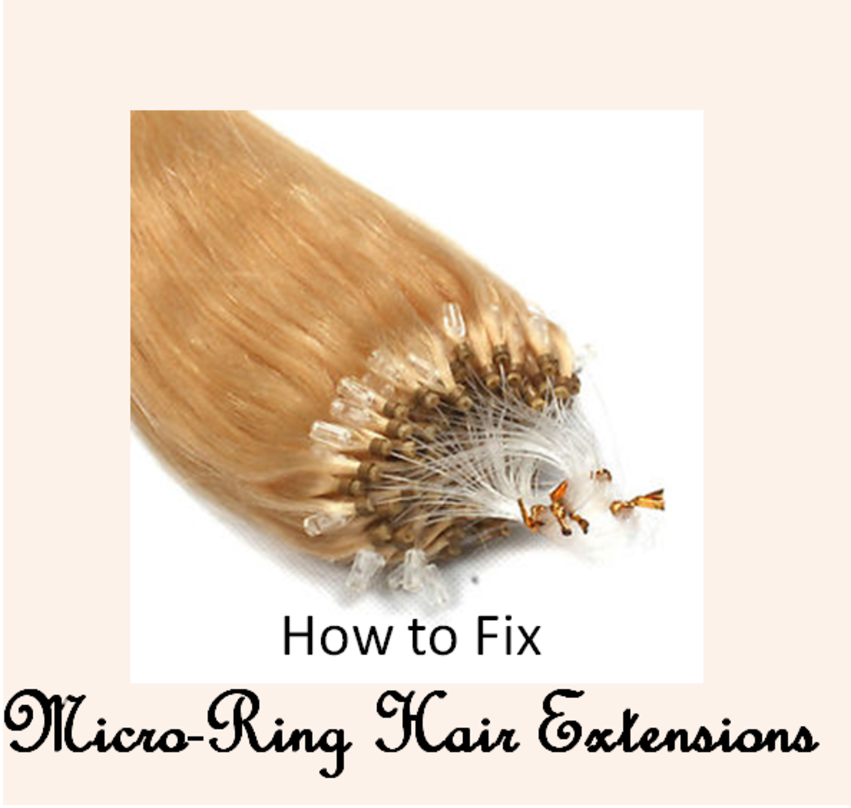 How to Fix Micro-Ring Hair Extensions: A Step-By-Step Guide