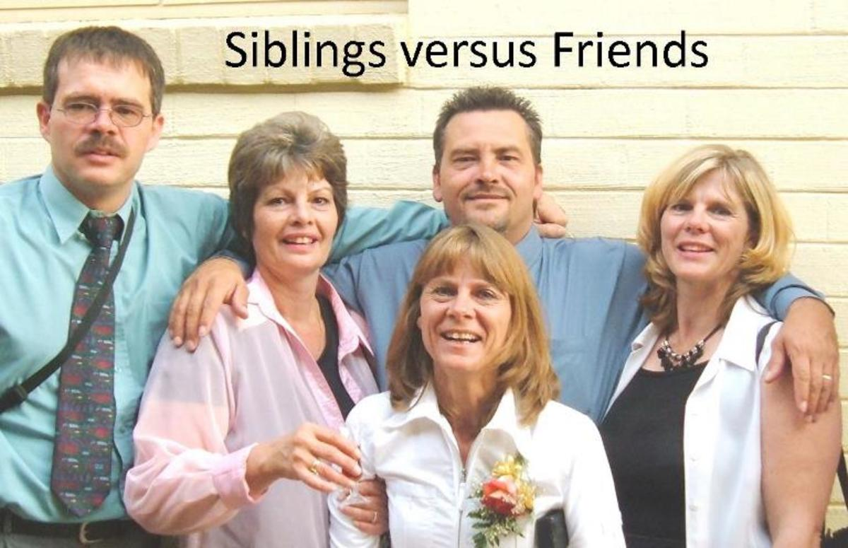Siblings versus Friends