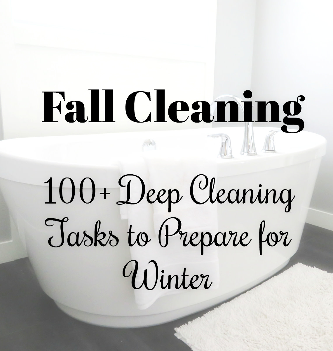Fall Cleaning - 100+ Tasks to Prepare for Winter