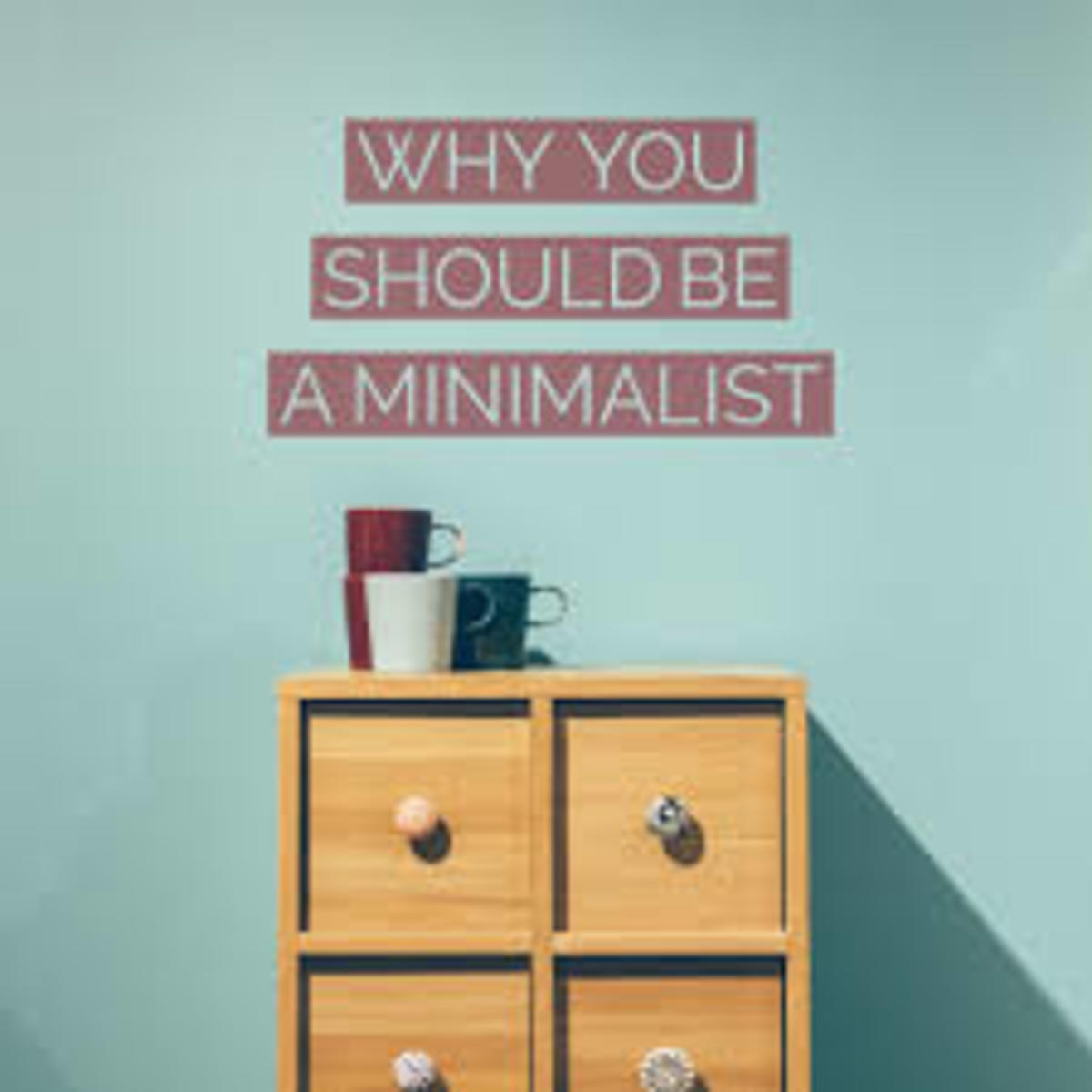 What you ought to know about minimalism and why it can for Why minimalism