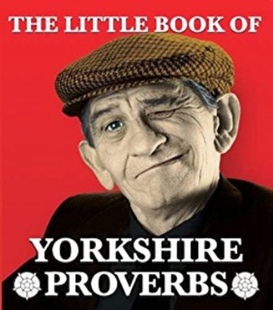 The Little Book of Yorkshire Proverbs, a little something to spice up your life and keep you awake laughing
