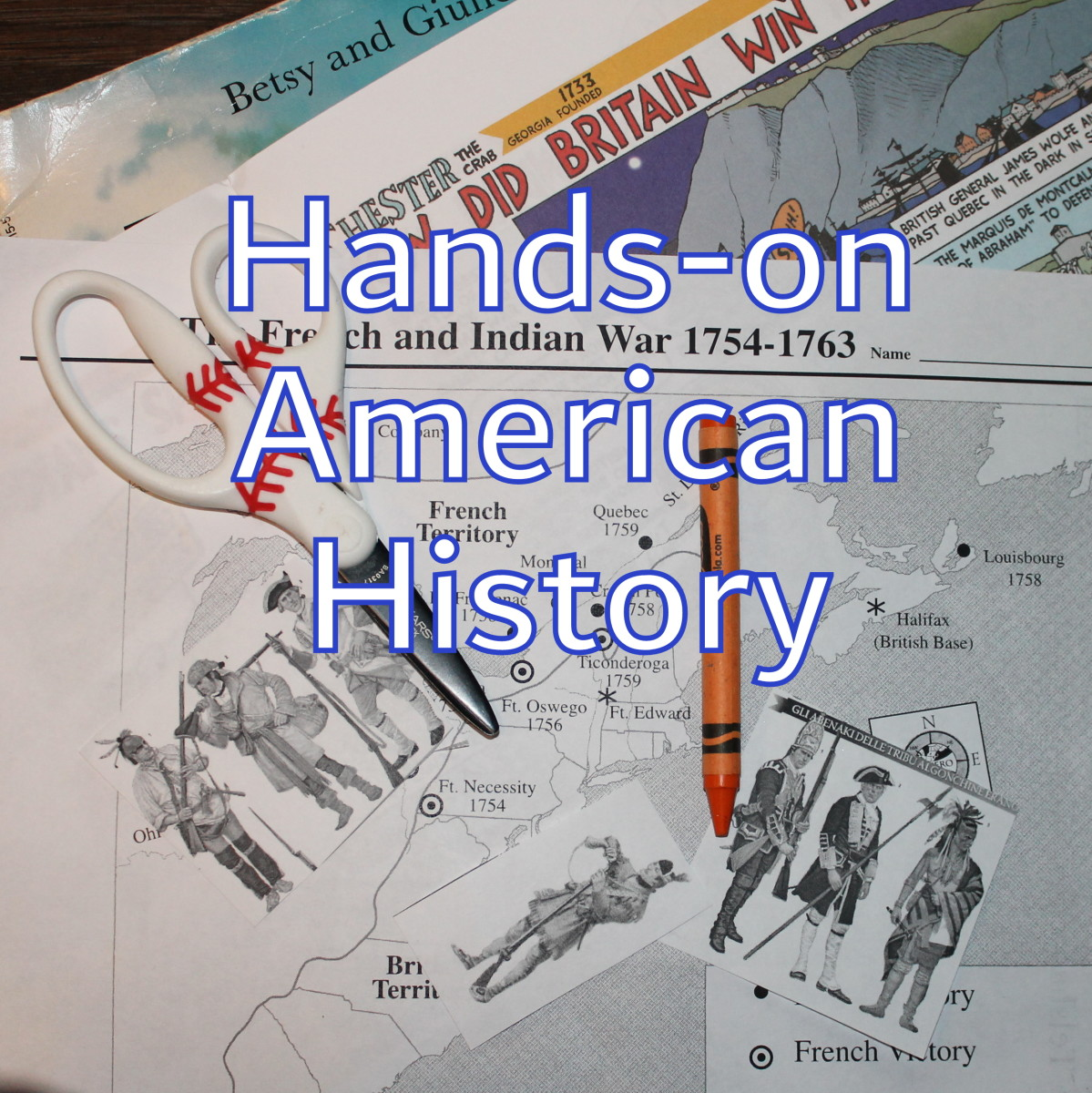 Hands-On American History Lesson for Kids: French and Indian War
