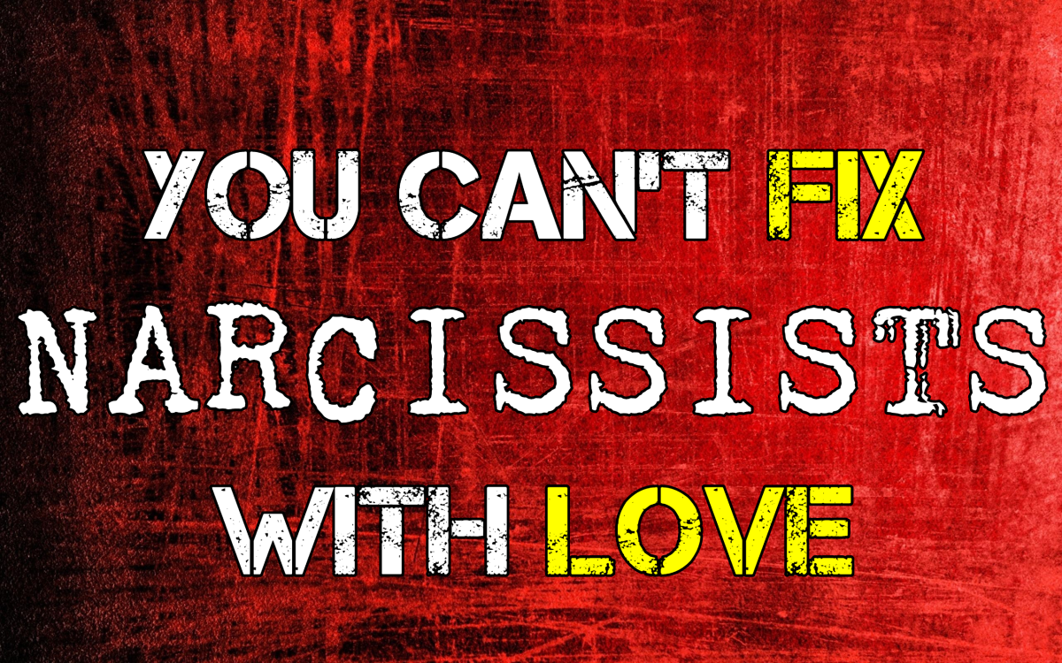You Can't Fix a Narcissist With Love